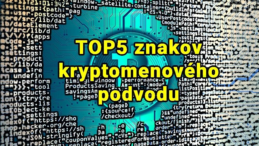 TOP 5 znakov kryptomenového podvodu!