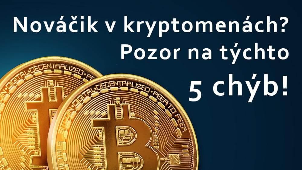4.1. 2021 Ste nováčik v kryptomenách? Pozor na týchto 5 základných chýb!